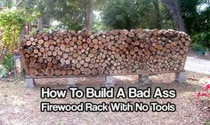 How To Build A Bad Ass Firewood Rack With No Tools. This rack is perfect for that. It's off the ground so the wet floor and snow can't touch the wood.