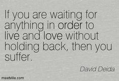 ~ David Deida David Deida, Temple, Wisdom, Relationship, Messages, Teaching, Love, Math, Words