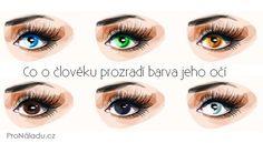 Co o člověku prozradí barva jeho očí | ProNáladu.cz Decir No, Hair Beauty, Makeup, Instagram, Apple Cake, Hairdos, Colors, Psychology, Make Up
