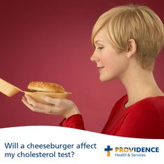 Ask An Expert: Will a cheese burger affect my cholesterol test?