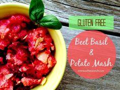 Gluten Free Beet Basil & Potato Mash - Great for athletes!