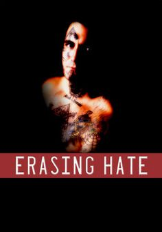 Erasing Hate: This documentary presents a first-person look inside the dark world of racist skinheads, but offers hope in the story of one man's escape from a life of violence, addiction and bigotry.