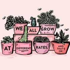 We All Grow at Different Rates Print Quote Art Plant Art Succulents I. - We All Grow at Different Rates Print Quote Art Plant Art Succulents Indoor Plants - Art Quotes, Inspirational Quotes, Quote Art, Motivational Quotes, Nature Quotes, Daily Quotes, Life Quotes, Growing Quotes, Stage Yoga