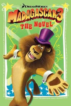 Madagascar 3: The Novel by Bonnie Bader,http://www.amazon.com/dp/0843169036/ref=cm_sw_r_pi_dp_bYyatb0Y9Y354659