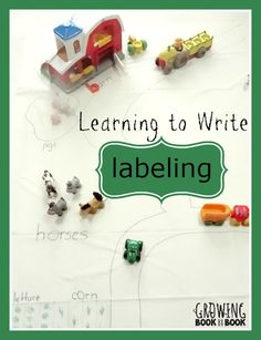 Learning to Write: 4 Strategies to Teach Labeling  from growingbookbybook.com