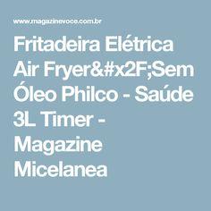 Fritadeira Elétrica Air Fryer/Sem Óleo Philco - Saúde 3L Timer - Magazine Micelanea