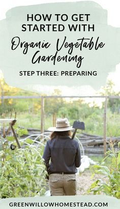 How to get started with organic gardening, step three, preparing - Green Willow Homestead Fall Vegetables To Plant, Planting Vegetables, Organic Vegetables, Growing Vegetables, Vegetable Gardening, Container Gardening, Organic Insecticide, Herb Garden Design, Organic Gardening Tips