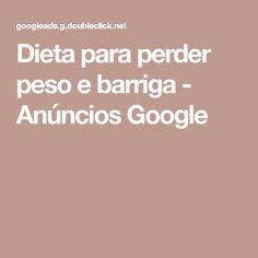 Dieta para perder peso e barriga - Anúncios Google