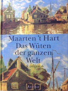 """Maarten't Hart """"Das Wüten der ganzen Welt"""""""