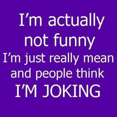 Yeah pretty much cause in reality, I hate ALOT of people!