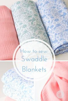 How to guide for making swaddle blankets.