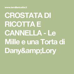 CROSTATA DI RICOTTA E CANNELLA - Le Mille e una Torta di Dany&Lory