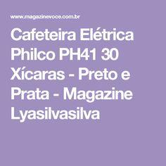 Cafeteira Elétrica Philco PH41 30 Xícaras - Preto e Prata - Magazine Lyasilvasilva