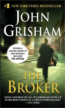 The Broker  by John Grisham - love his books.... and movies.