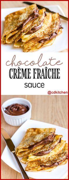 Chocolate Creme Fraiche Sauce  | CDKitchen.com