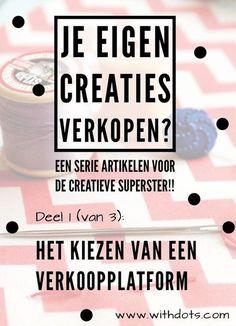 Wil jij je eigen creaties gaan verkopen op internet? In dit eerste deel van een serie van 3 zet ik een aantal verkoopplatforms op een rij!