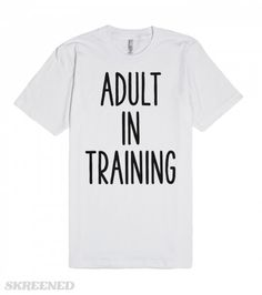 Adult In Training | T-Shirt