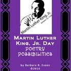 Poetry Possibilities for Martin Luther King, Jr. Day = a collection of 3 poems, each accompanied by teaching points, activities, & skill lessons.  $