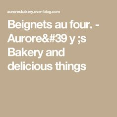 Beignets au four. - Aurore&#39 y ;s Bakery and delicious things