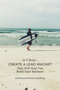 Create A Lead Magnet That'll Help You Build Your Business (In Just 5 Steps). Read More at adventureknocks.com/blog by Allison Horner, Business Success Coach for entrepreneurial women