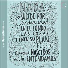 """#FraseDelDía: """"Nada sucede por casualidad..."""" Aprovecha el día para examinar como camina tu vida  www.doctorgarces.com"""