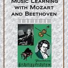 Purchase both the Learning Music with Mozart and Learning Music with Beethoven together for one low price. The combined packet is 18 pages long wit...