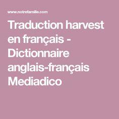 Traduction harvest en français - Dictionnaire anglais-français Mediadico