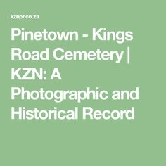 Pinetown - Kings Road Cemetery - KZN: A Photographic and Historical Record Cemetery, African, King