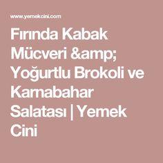 Fırında Kabak Mücveri & Yoğurtlu Brokoli ve Karnabahar Salatası | Yemek Cini