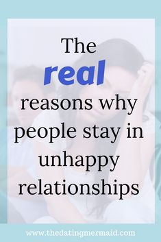 The real reasons why people stay in unhappy relationships. If you want to leave a relationship but don't feel that you can, have a read of this article to find out the real cause of what's stopping you.
