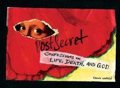 *PostSecret: Confessions on Life, Death, and God*