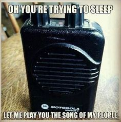 Oh you are trying to sleep. Let me play you the song of my people.