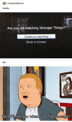 Can't stop, won't stop.   Stranger Things 2