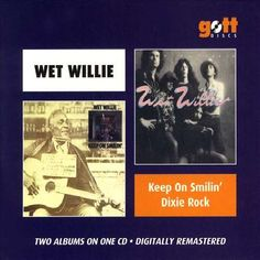 WET WILLIE - KEEP ON SMILIN' / DIXIE ROCK