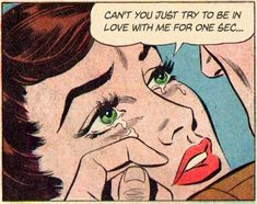 "Comic Girls Say....."" Can't you just try To be in love with me for one sec... "" #comic #vintage"