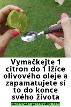 Vymačkejte 1 citron do 1 lžíce olivového oleje a zapamatujete si to do konce svého života Natural Cures, Detox, Diabetes, The Cure, Massage, Food And Drink, Health Fitness, Healing, Workout