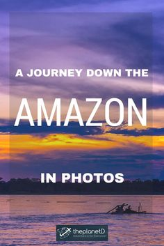 A Journey down the Amazon in Photos | The Planet D Adventure Travel Blog |A trip to the Amazon River is truly a trip you'll never forget... For inspiration, we transport you to Peru and share our journey down the Amazon with you