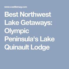 Best Northwest Lake Getaways: Olympic Peninsula's Lake Quinault Lodge