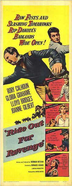Ride Out for Revenge (1957) Stars: Rory Calhoun, Gloria Grahame, Lloyd Bridges, Joanne Gilbert, Frank DeKova, Vince Edwards ~  Director: Bernard Girard