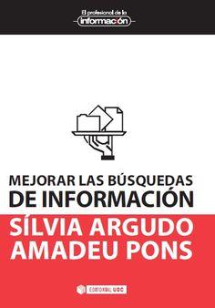 Mejorar las búsquedas de información / Sílvia Argudo, Amadeu Pons