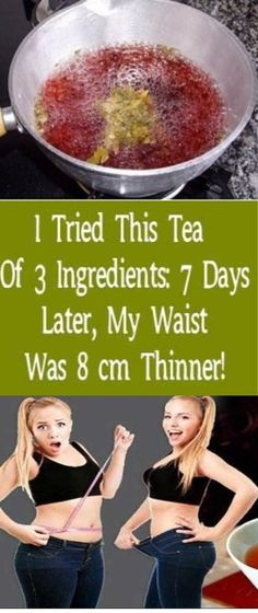 I Tried This 3 Ingredient Tea: 7 Days Later, My Waist Was 8 CM Thinner! - Health and Wellness Tips Detox Tea Diet, Detox Drinks, Detox Soup, Loose Weight, How To Lose Weight Fast, Fat Burning Tea, Face Cream For Wrinkles, Fat Loss Drinks, Diet Plan Menu