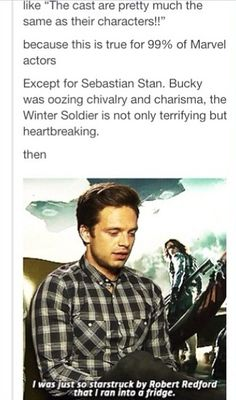 HAHAHAHAHAHA. but on the real, he plays Bucky beautifully. Can't see Bucky as anyone but Sebstian