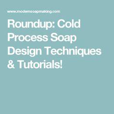 Roundup: Cold Process Soap Design Techniques & Tutorials!