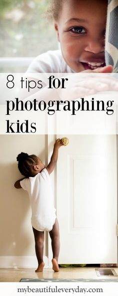8 tips for photographing kids: www.mybeautifuleveryday.com