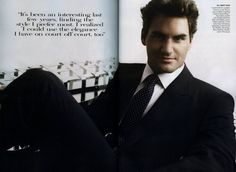 Roger Federer. I LOVE his style on and off the court. He is so sexy. And he isn't too shabby at tennis either. lol. <3