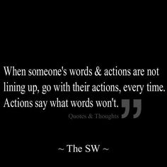 Actions say what words won't !!!