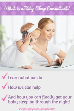 What the heck is a Baby Sleep Consultant? Learn what we do, how we help, and how you can finally get your baby sleeping through the night! http://violetsleepbabysleep.com/what-is-a-sleep-consultant/