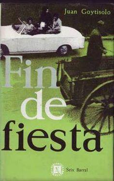 """Fin de fiesta : tentativas de interpretación de una historia amorosa"". Barcelona : Seix Barral, 1971. http://kmelot.biblioteca.udc.es/record=b1174462~S10*gag"