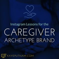 Get Instagram (& Pinterest) Inspiration from Caregiver Archetype brands.    Attract your ideal clients online with Kaye Putnam, Brand Strategist (available for freelance projects). Learn about brand archetypes, brand strategy, brand identity, online marketing, and more.