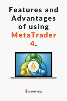 MT4 features and advantages, Discover a list of features and advantages of using metatrader 4, Forex Trading Brokers, Forex Trading Platforms, Learning, Studying, Teaching, Onderwijs